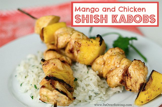 shish kabob chicken marinade recipe chicken and mangoes on the grill ...