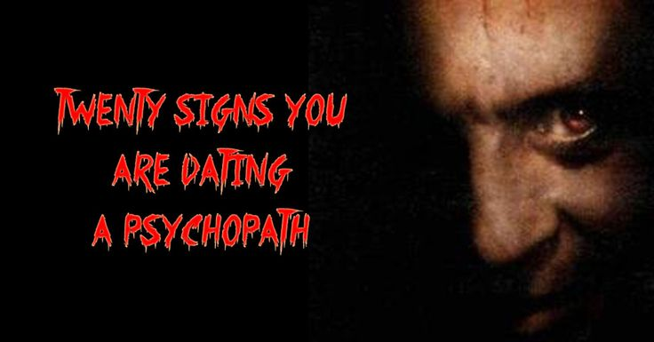 How to know if you are dating a psychopath