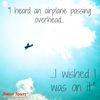 I heard an airplane passing overhead...