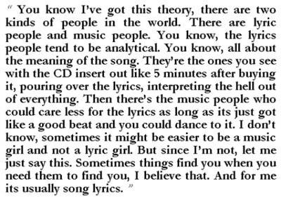 as said by Peyton Sawyer(:  im a lyric girl too.