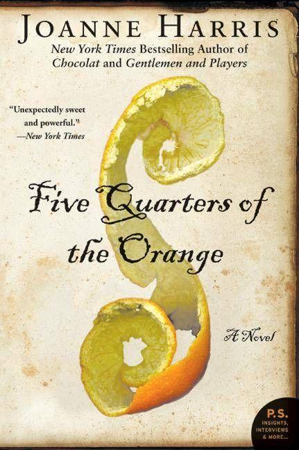 """""""Five Quarters of an Orange""""  Joann Harris"""
