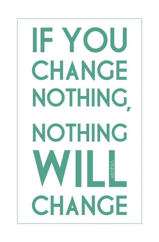 If you change nothing...  QUOTES  Pinterest