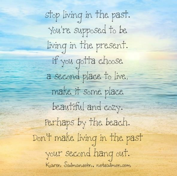 Stop Living In The Past Quotes Quotesgram