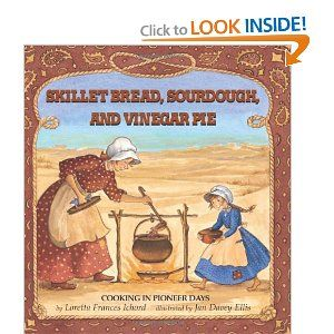 Skillet Bread, Sourdough and Vinegar Pie- A great book for any teacher ...