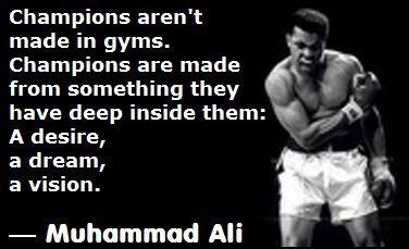 Muhammad Ali Quote Champions Are Made