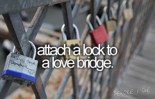 bucket list: attach a lock to a love bridge