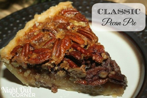 Classic Pecan Pie | Desserts | Pinterest