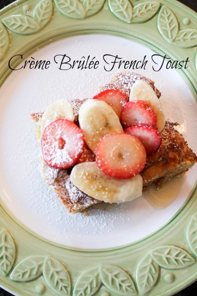 Creme Brulee French Toast-Ridiculously good. Perfect for Christmas ...