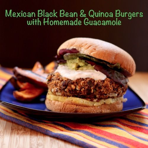 Mexican Black Bean & Quinoa Burgers with Homemade Guacamole | Recipe