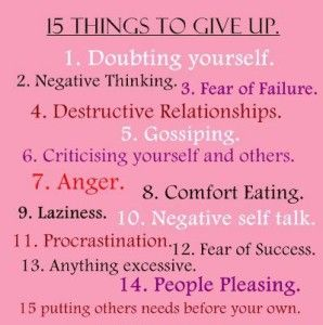 "interesting.....but I'm not sure you can really ""give up"" anger, maybe ""holding onto anger"".  It just might take a lifetime to really get there for all 15."