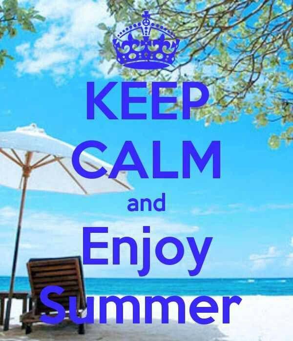 Keep Calm U0026 Enjoy Summer!! Keep Calm Pinterest