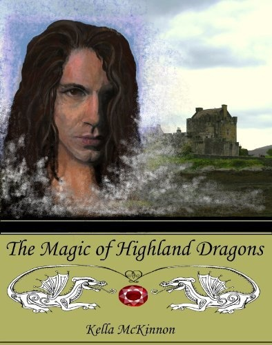 The Magic of Highland Dragons by Kella McKinnon, http://www.amazon.com