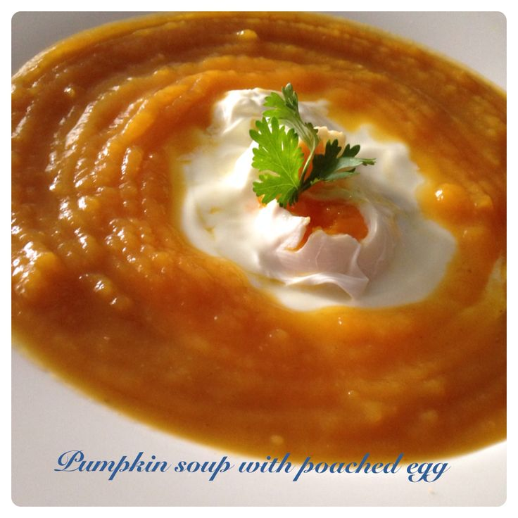 Organic pumpkin soup with poached egg.   Pure energy   Pinterest