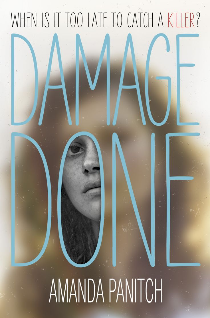Damage Done - Amanda Panitch, https://www.goodreads.com/book/show/19542831-damage-done