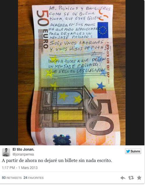 Espagne : les billets de la colère. Face à la politique d'austérité et à la crise économique qui frappe leur pays, les Espagnols font part de leur exaspération sur les billets de banque.