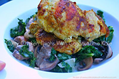 Farms: Spicy Curried Chicken Thighs With Creamy Coconut Lime Kale ...