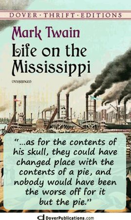 Quote from Life on the Mississippi by Mark Twain. Read more about him ...