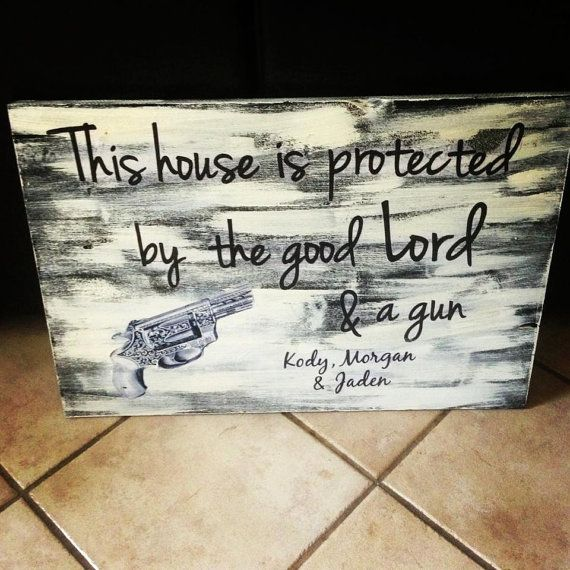 This House Is Protected By The Good Lord And A Gun Wooden Sign