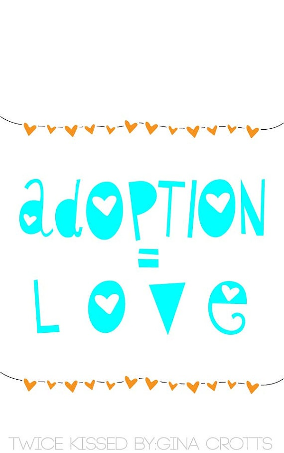 ADOPTION EQUALS LOVE 8x10 art print by TwiceKissed on Etsy, $8.00