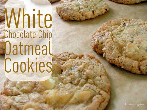 White-Chocolate Chip Oatmeal Cookies | Desserts | Pinterest