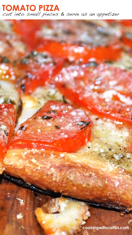 Tomato Pizza - serve for dinner, or cut the pizza into smaller pieces and serve as an appetizer. #recipe #caitlin