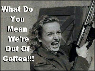 Cool Coffee Quote | What do you mean. we're out of #coffee?