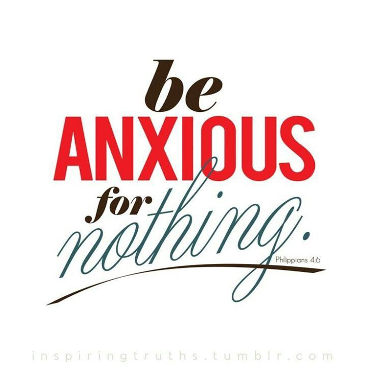 Be anxious for nothing the greatest pinterest