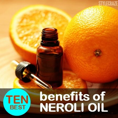 10 Amazing Benefits And Uses Of Neroli Oil