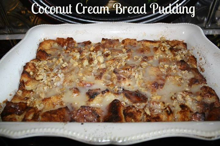 Coconut Cream Bread Pudding | Yum! | Pinterest