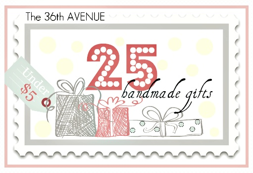 25 Handmade Gifts  5 Dollars and Under...