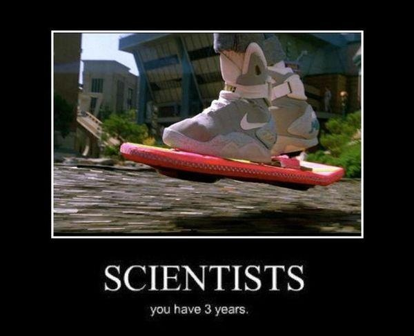 Get with the program, scientists!  (hoverboard from Back to the Future)