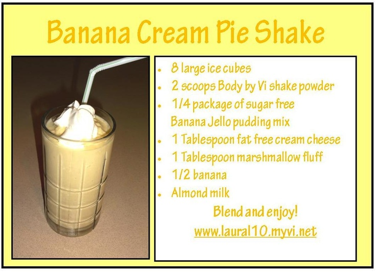 Banana Cream Pie Shake Recipe   Body by Vi Shake Recipes   Pinterest