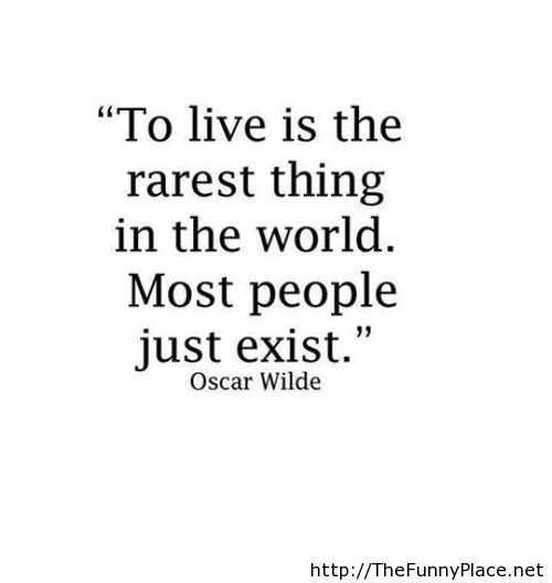 Oscar Wilde Life Quote Is Awesome! Odds And Sods Pinterest
