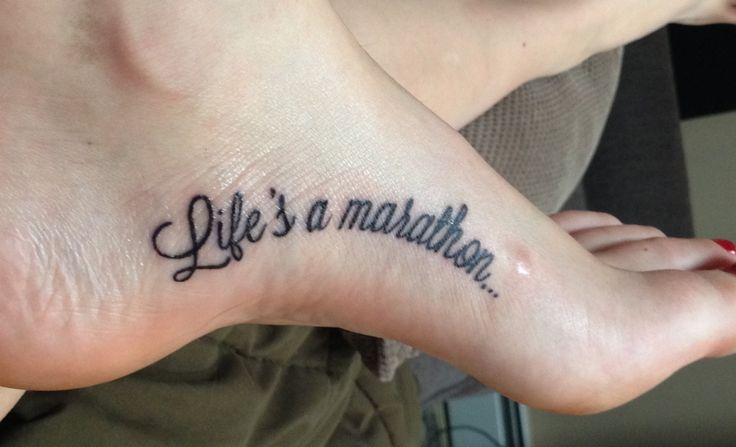 Running Quote Tattoos  foot  tattoo  arch  quoteRunning Quote Tattoos