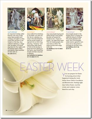 Easter week.....a scripture and picture for each day leading up to Easter.  Link didn't take you directly there. http://www.lds.org/friend/2011/04?lang=eng will.