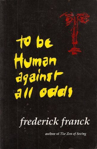 To Be Human Against All Odds: On the Reptile Still Active in Our Brain (Nanzan Studies in Religion and Culture) by Frederick Franck, http://www.amazon.com/dp/0895819457/ref=cm_sw_r_pi_dp_NPextb0D20X4S