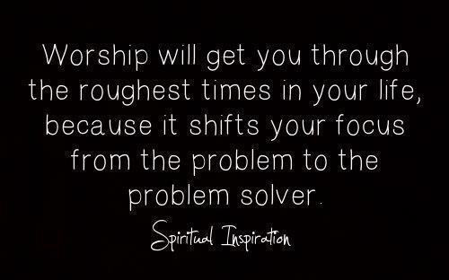 Worship!! | Inspirational Quotes | Pinterest