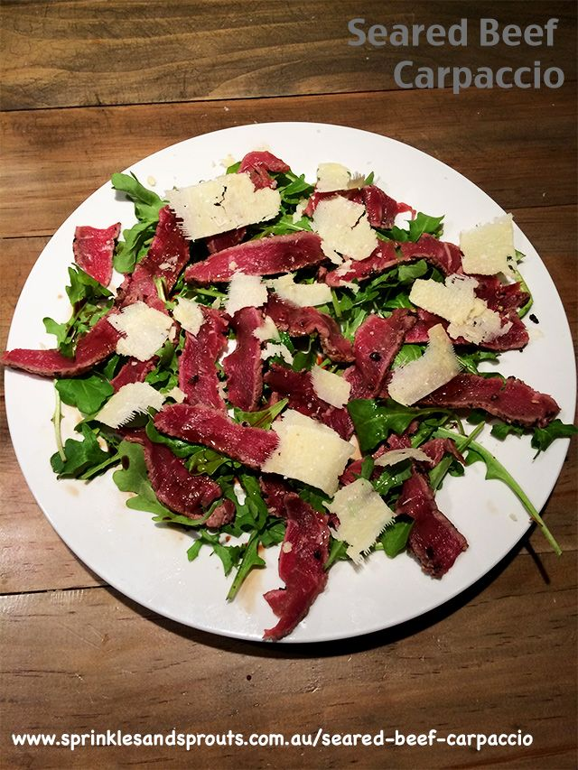 Seared Beef Carpaccio | Foodie | Pinterest
