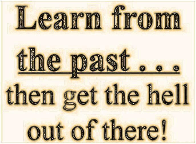 learn from the past inspiration quotes pinterest