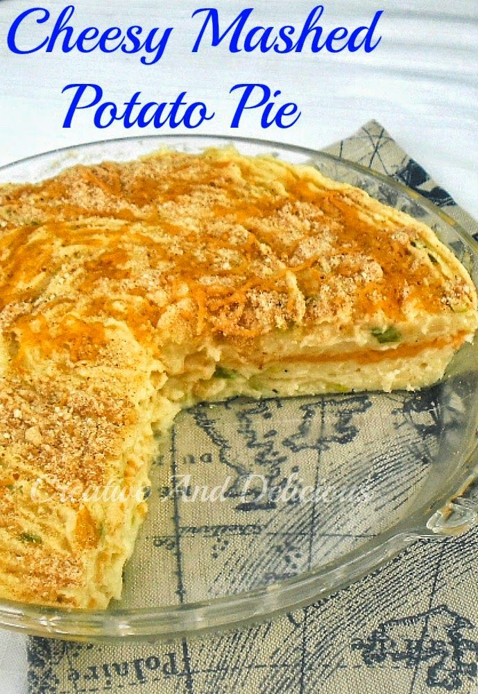 Mashed Potato Pie ~ Deliciously different way to serve mashed potatoes ...