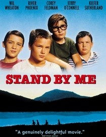 Stand By Me--my son and his friends watched this movie over and over--and I really loved their reactions to it, made me smile.