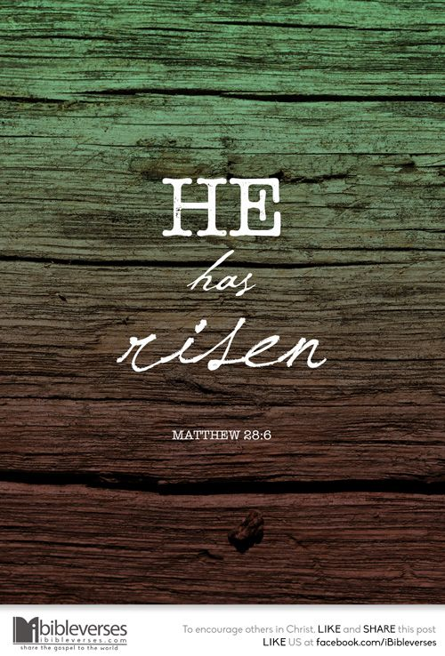 He is not here; he has risen, just as he said. Come and see the place where he lay. -Matthew 28:6