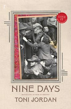 Toni Jordan's much-anticipated third novel hit stores this week and the response has been sensational. Peter Pierce called Nine Days 'a triumph', comparing it to the work of Charles Dickens and Patrick White.