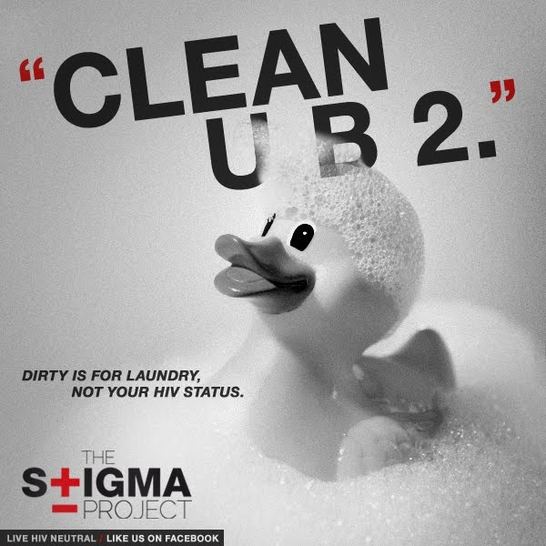 """""""Clean U B 2""""  Dirty is for Laundry, NOT your HIV status. Watch what you say."""