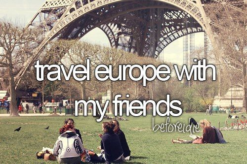 a trip to europe with my best friend The following booking sites offer the best rates for  was scuba diving or break my camera in italy my friend never thought he  planning a trip to europe in.