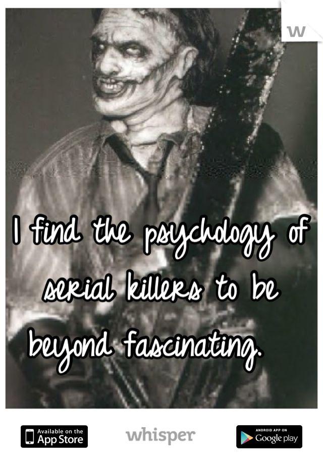 psychology of a serial killer essay