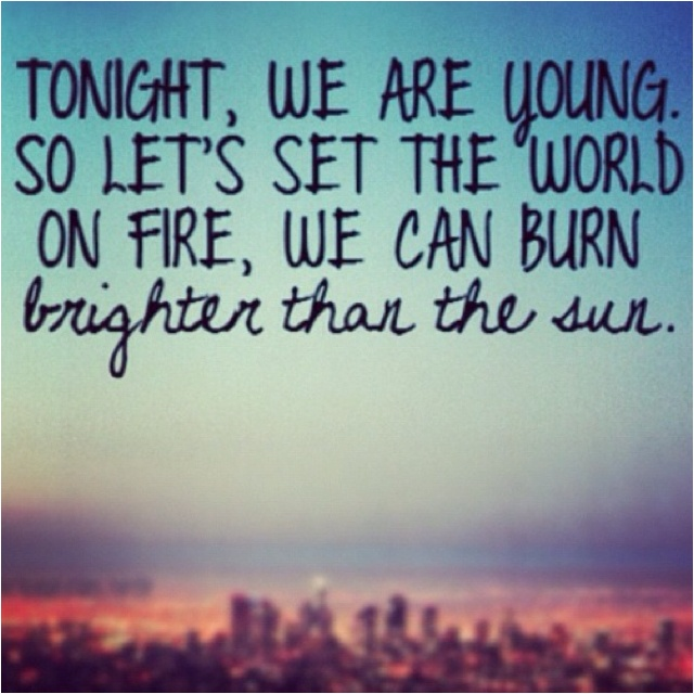 We are young quotes lyrics sayings pinterest