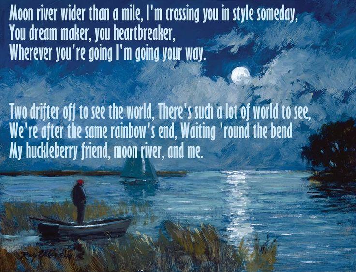 Moon River (near Savannah)....Johnny Mercer's beautiful lyrics