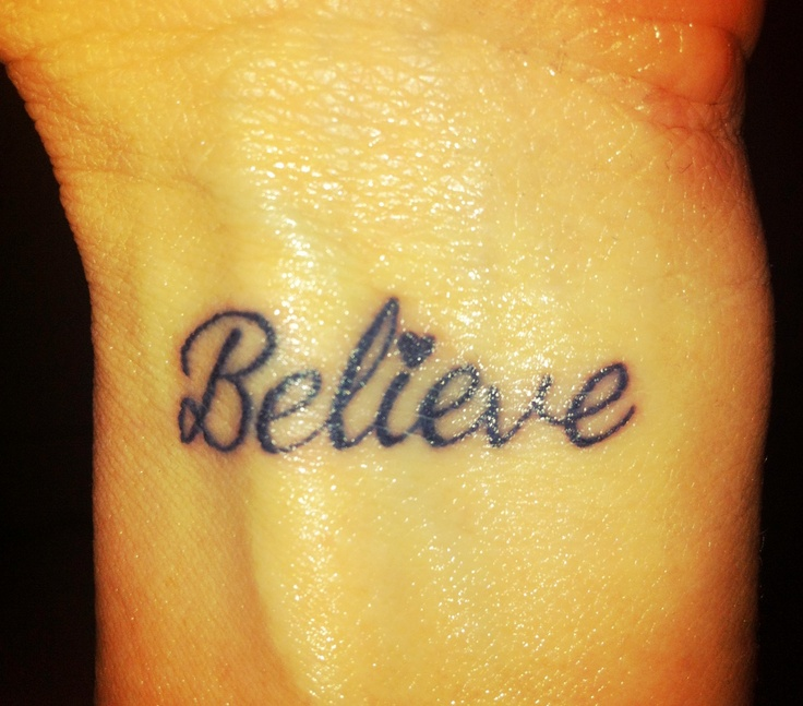 My 1st Tattoo Believe On Left Wrist  Tattoos Amaze Me Pintere
