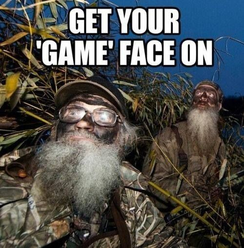 Game face duck dynasty pinterest